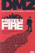 DMZ 4: Friendly Fire (Paperback)