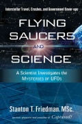 Flying Saucers and Science: A Scientist Investigates the Mysteries of UFOs, Interstellar Travel, Crashes, and Gov... (Paperback)
