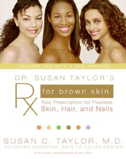 Dr. Susan Taylor's RX for Brown Skin: Your Prescription for Flawless Skin, Hair, and Nails (Paperback)