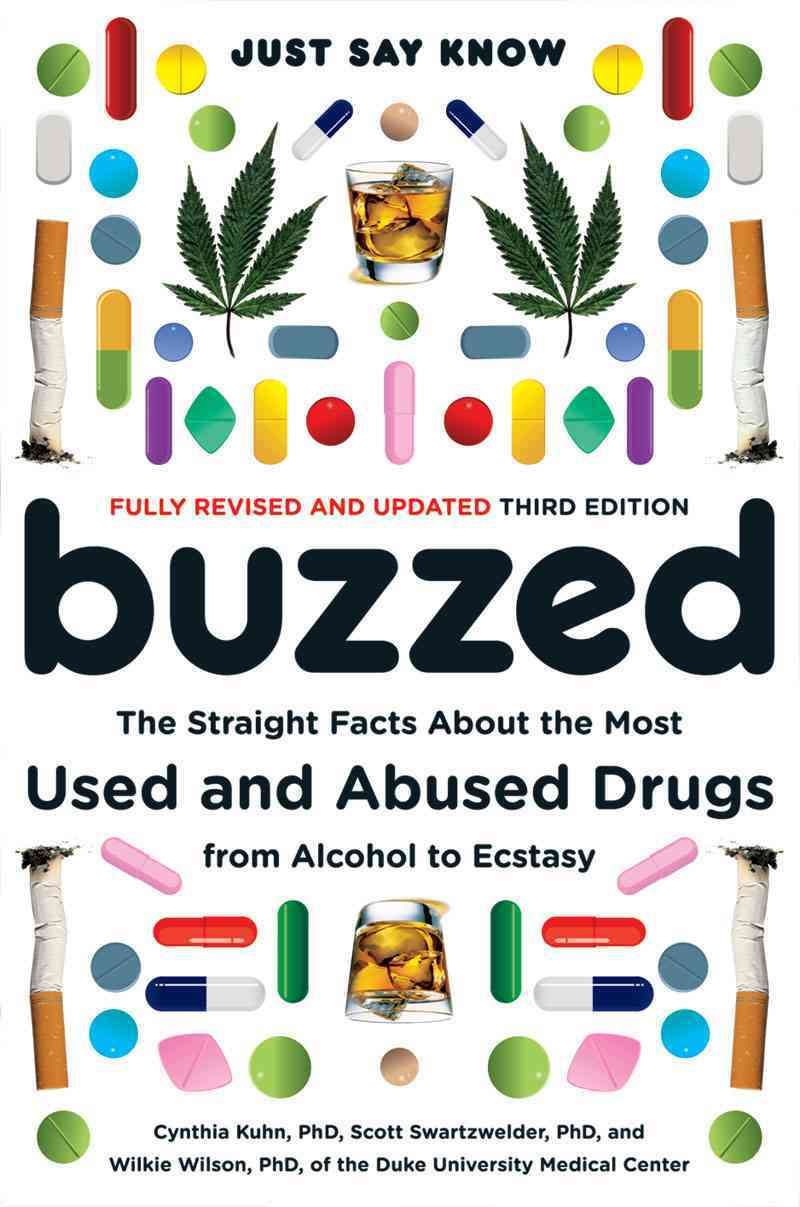 Buzzed: The Straight Facts About the Most Used and Abused Drugs from Alcohol to Ecstasy (Paperback)