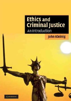 Ethics and Criminal Justice: An Introduction (Paperback)
