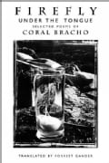 Firefly Under The Tongue: Selected Poems of Coral Bracho (Paperback)