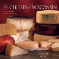 The Cheeses of Wisconsin: A Culinary Travel Guide (Paperback)