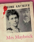 Mrs Maybrick: Crime Archive (Hardcover)