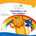 Asomate y ve los colores / See and Spy Colors (Board book)