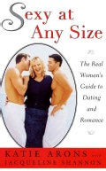 Sexy at Any Size: A Real Woman's Guide to Dating and Romance (Paperback)