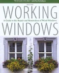 Working Windows: A Guide to the Repair and Restoration of Wood Windows (Paperback)