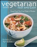 Vegetarian Times Fast and Easy: Great Food You Can Make in Minutes (Paperback)