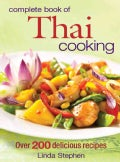 Complete Book of Thai Cooking: Over 200 Delicious Recipes (Paperback)