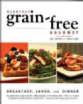 Everyday Grain-Free Gourmet: Breakfast, Lunch and Dinner (Paperback)