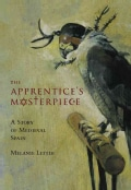 The Apprentice's Masterpiece: A Story of Medieval Spain (Hardcover)
