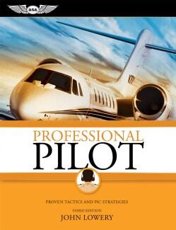 Professional Pilot: Proven Tactics and PIC Strategies (Paperback)