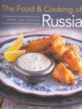 The Food & Cooking of Russia: Discover the Rich and Varied Character of Russian Cuisine, in 60 Authentic Recipes ... (Hardcover)