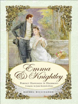 Emma & Knightley: Perfect Happiness in Highbury: The Sequel to Jane Austen's Emma (Paperback)