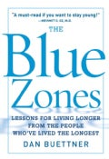 The Blue Zone: Lessons for Living Longer From the People Who've Lived the Longest (Hardcover)