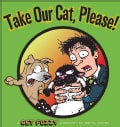 Take Our Cat, Please: A Get Fuzzy Collection (Paperback)