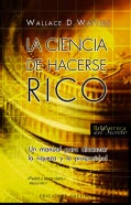La ciencia de hacerse rico/ The Science Of Getting Rich (Paperback)