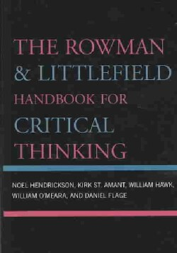 The Rowman & Littlefield Handbook for Critical Thinking (Paperback)