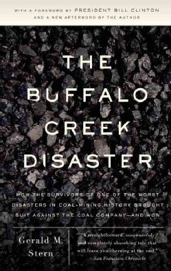 The Buffalo Creek Disaster: How the Survivors of One of the Worst Disasters in Coal-mining History Brought Suit A... (Paperback)