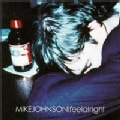 Mike Johnson - I Feel Alright