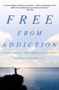 Free from Addiction: Facing Yourself and Embracing Recovery (Paperback)