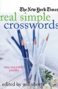 The New York Times Real Simple Crosswords: Easy, Enjoyable Puzzles (Paperback)