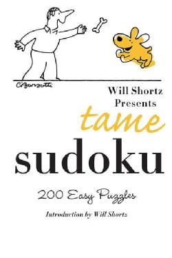 Will Shortz Presents Tame Sudoku: 200 Easy Puzzles (Paperback)