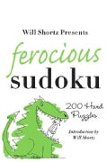 Will Shortz Presents Ferocious Sudoku: 200 Hard Puzzles (Paperback)