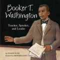 Booker T. Washington: Teacher, Speaker, and Leader (Hardcover)