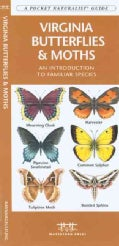Virginia Butterflies & Moths: An Introduction to Familiar Species (Paperback)