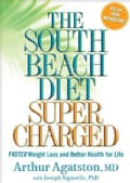The South Beach Diet Supercharged: Faster Weight Loss and Better Health for Life (Hardcover)