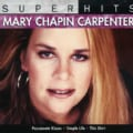 Mary Chapin-Carpenter - Super Hits: Mary Chapin Carpenter