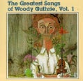 Woody Guthrie - Greatest Songs of Woody Guthrie Vol 1