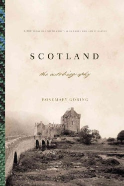Scotland: The Autobiography, 2,000 Years of Scottish History by Those Who Saw it Happen (Hardcover)