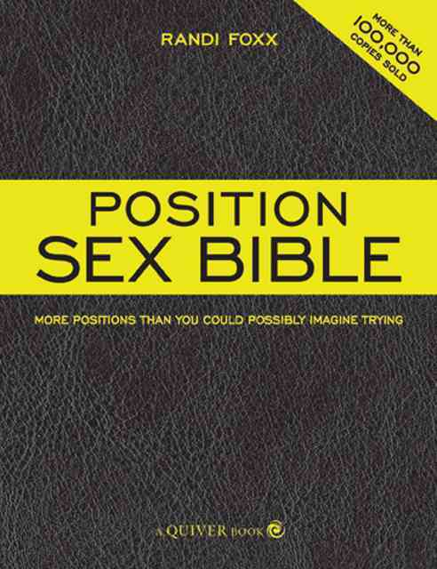 Position Sex Bible: More Positions Than You Could Possibly Imagine Trying (Paperback)