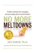 No More Meltdowns: Positive Strategies for managing and preventing out-of-control behavior (Paperback)