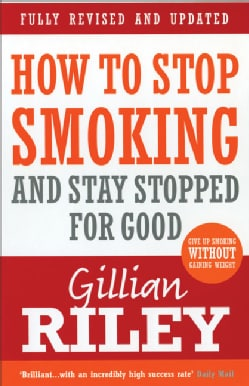 How to Stop Smoking and Stay Stopped for Good (Paperback)