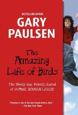 The Amazing Life Of Birds: The Twenty-Day Puberty Journal of Duane Homer Leech (Paperback)