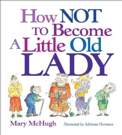 How Not to Become a Little Old Lady (Paperback)