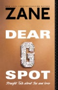 Dear G-Spot: Straight Talk About Sex and Love (Paperback)