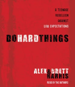 Do Hard Things: A Teenage Rebellion Against Low Expectations (CD-Audio)