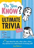 Do You Know Ultimate Trivia Book?: A Fun Quiz About the Who, What, When, Where, Why and How of a Whole Bunch of A... (Paperback)