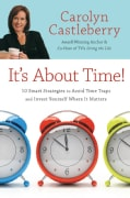 It's About Time!: 10 Smart Strategies to Avoid Time Traps and Invest Yourself Where It Matters (Paperback)