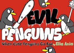 Evil Penguins: When Cute Penguins Go Bad (Paperback)