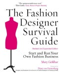 The Fashion Designer Survival Guide: Start and Run Your Own Fashion Business (Paperback)