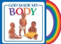 God Made My Body (Board book)