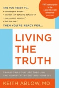 Living the Truth: Transform Your Life Through the Power of Insight and Honesty (Paperback)