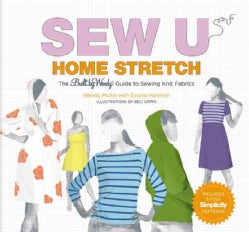 Sew U Home Stretch: The Built by Wendy Guide to Sewing Knit Fabrics (Hardcover)