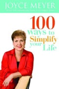 100 Ways to Simplify Your Life (Hardcover)