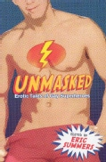 Unmasked: Erotic Tales of Gay Superheroes (Paperback)